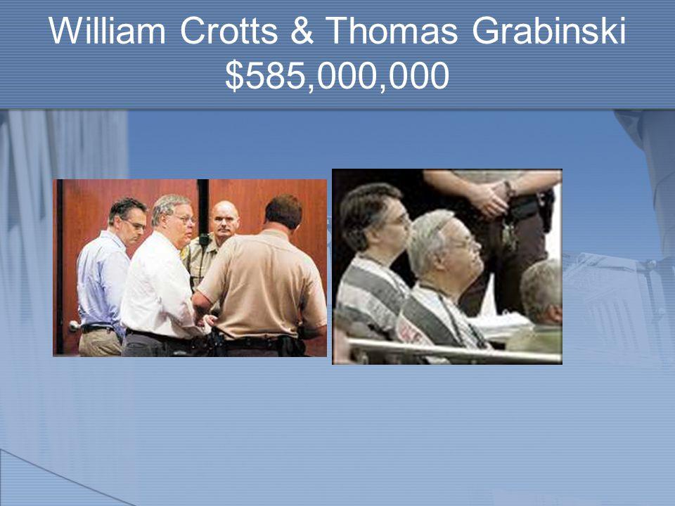 William Crotts & Thomas Grabinski $585,000,000
