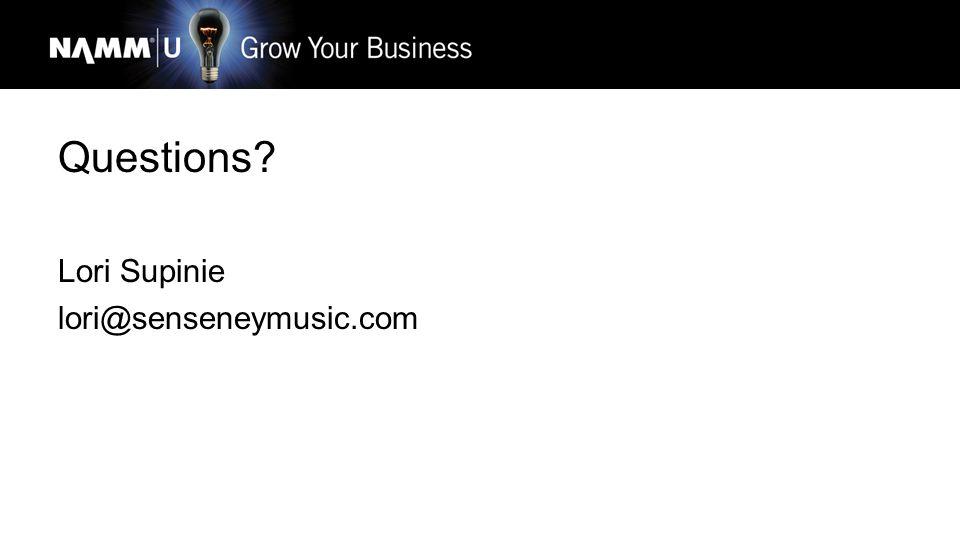 Questions Lori Supinie lori@senseneymusic.com