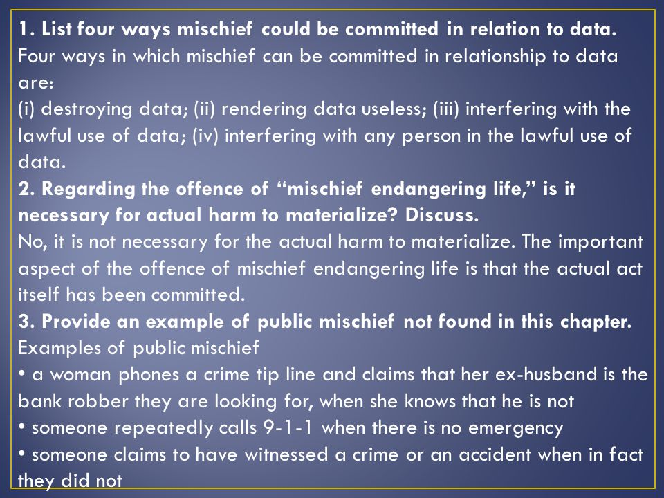1. List four ways mischief could be committed in relation to data.