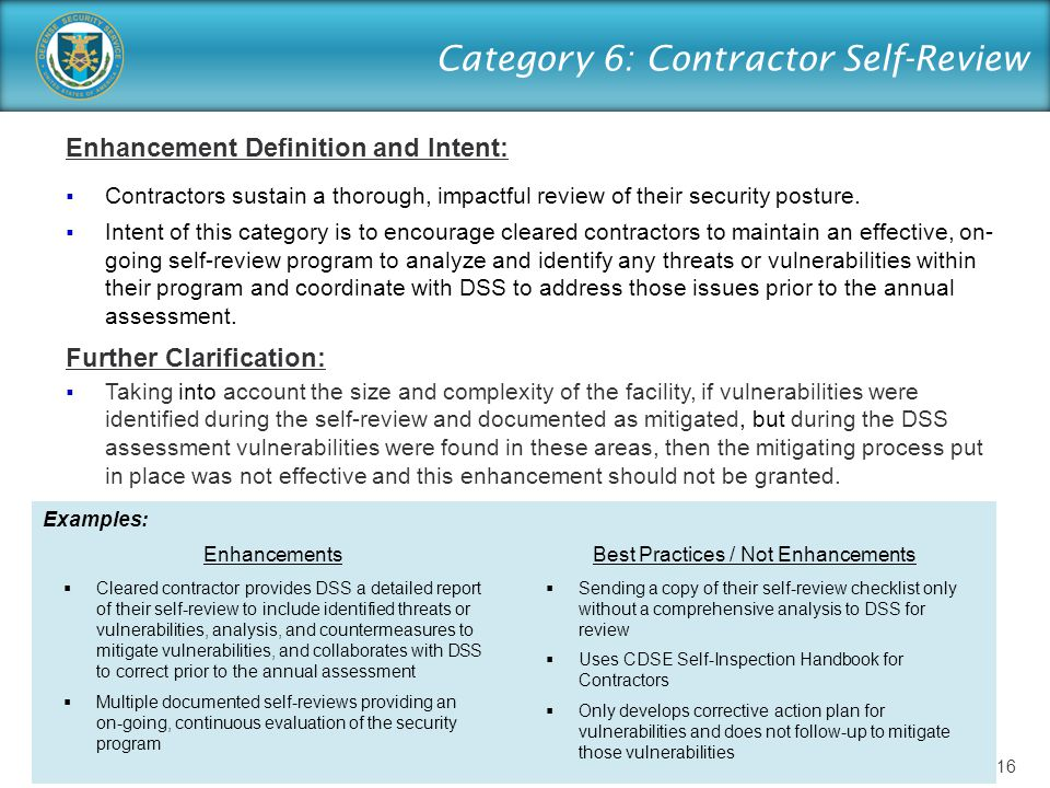 Category 6: Contractor Self-Review Enhancement Definition and Intent:  Contractors sustain a thorough, impactful review of their security posture. 