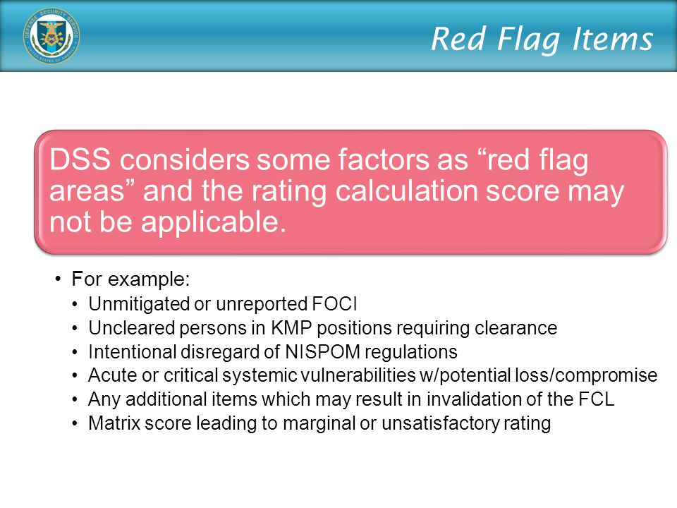 DSS considers some factors as red flag areas and the rating calculation score may not be applicable.