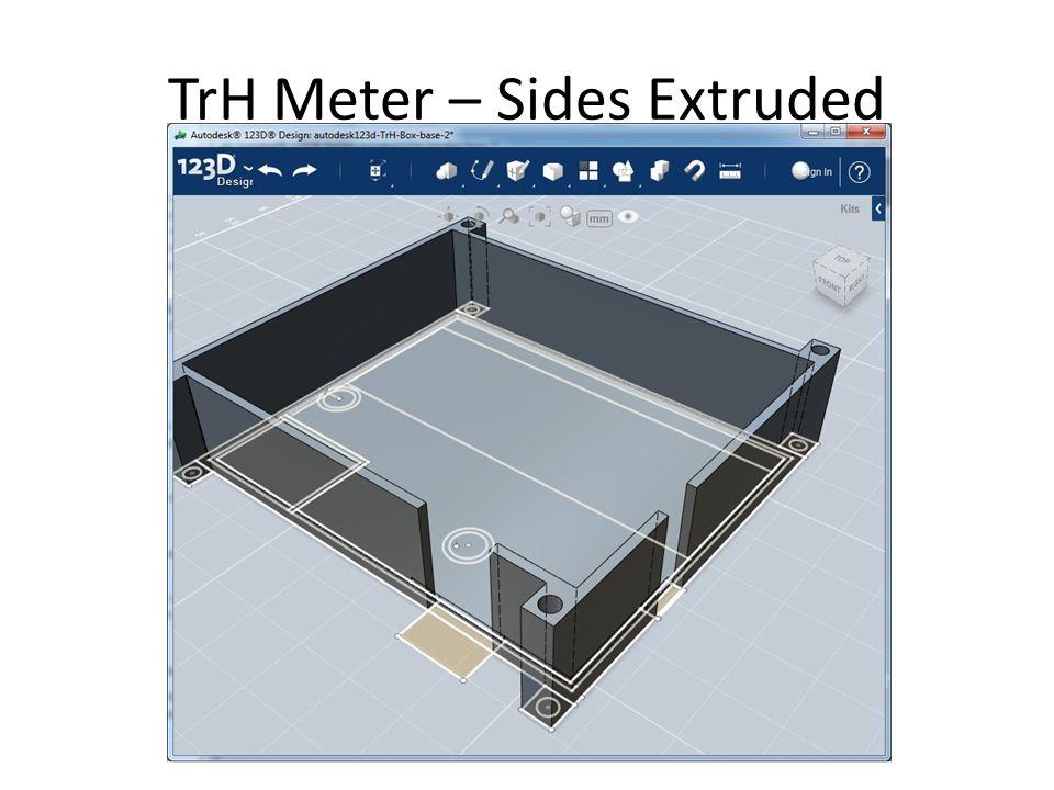 TrH Meter – Sides Extruded