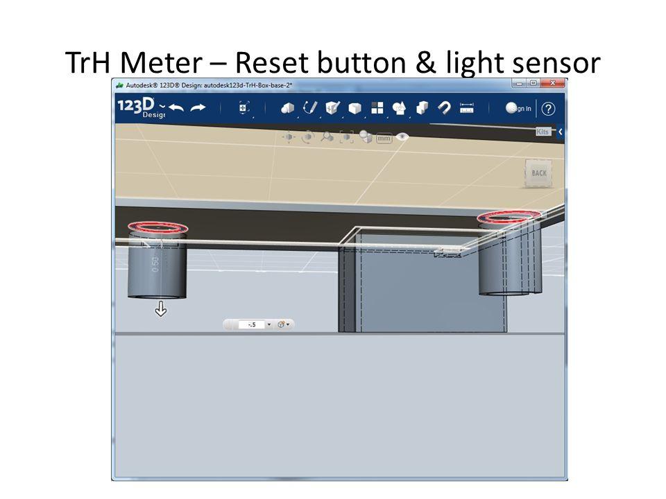 TrH Meter – Reset button & light sensor