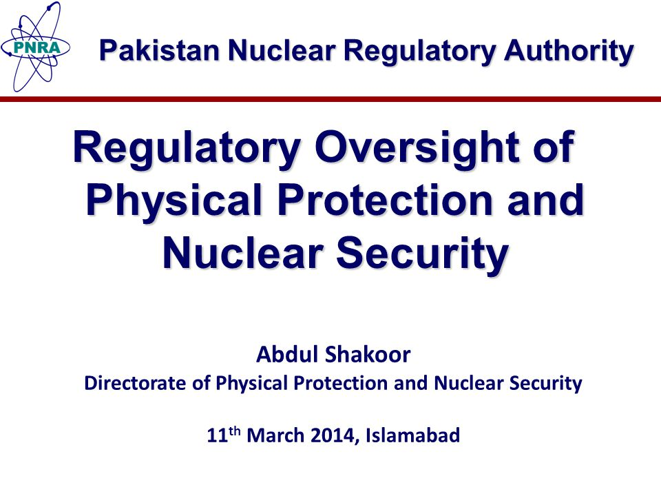 Contents What is Nuclear Security.Objectives and Essential Elements of Physical Protection.