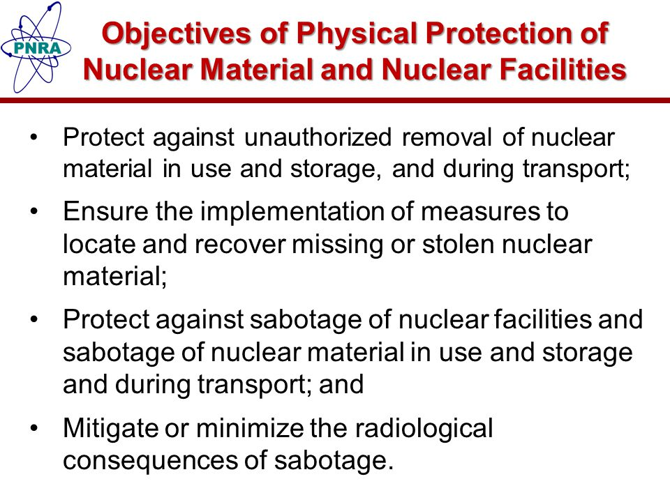 Review & Assessment of the Security of Radioactive Sources PNRA requires users of Radioactive Sources in Category 1-3 to prepare and submit the security plans.