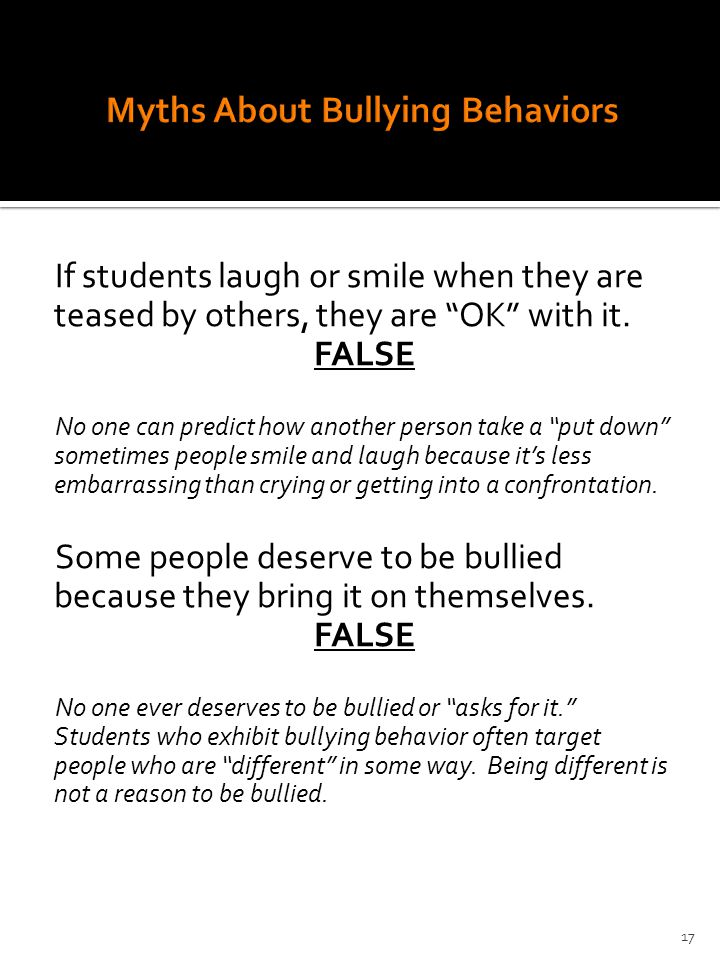 If students laugh or smile when they are teased by others, they are OK with it.