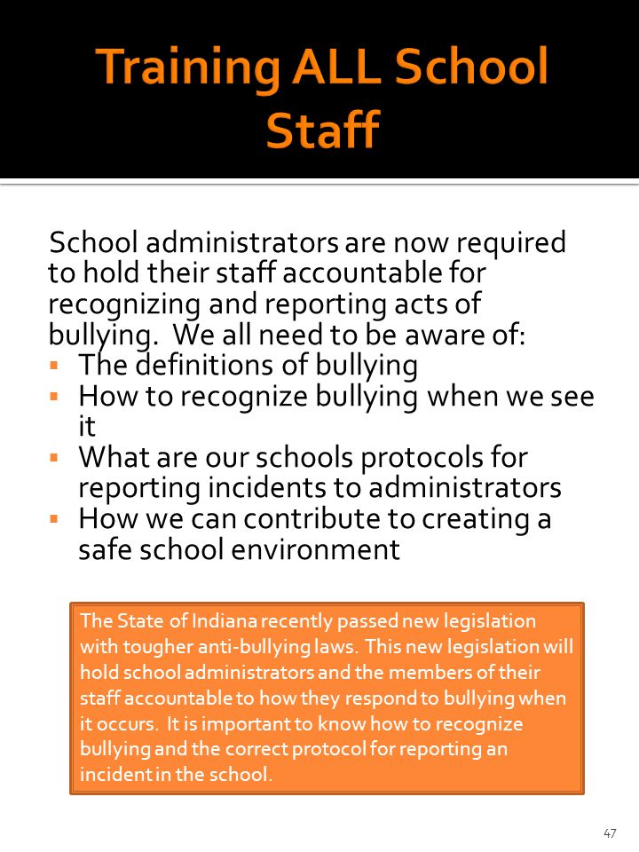 School administrators are now required to hold their staff accountable for recognizing and reporting acts of bullying.