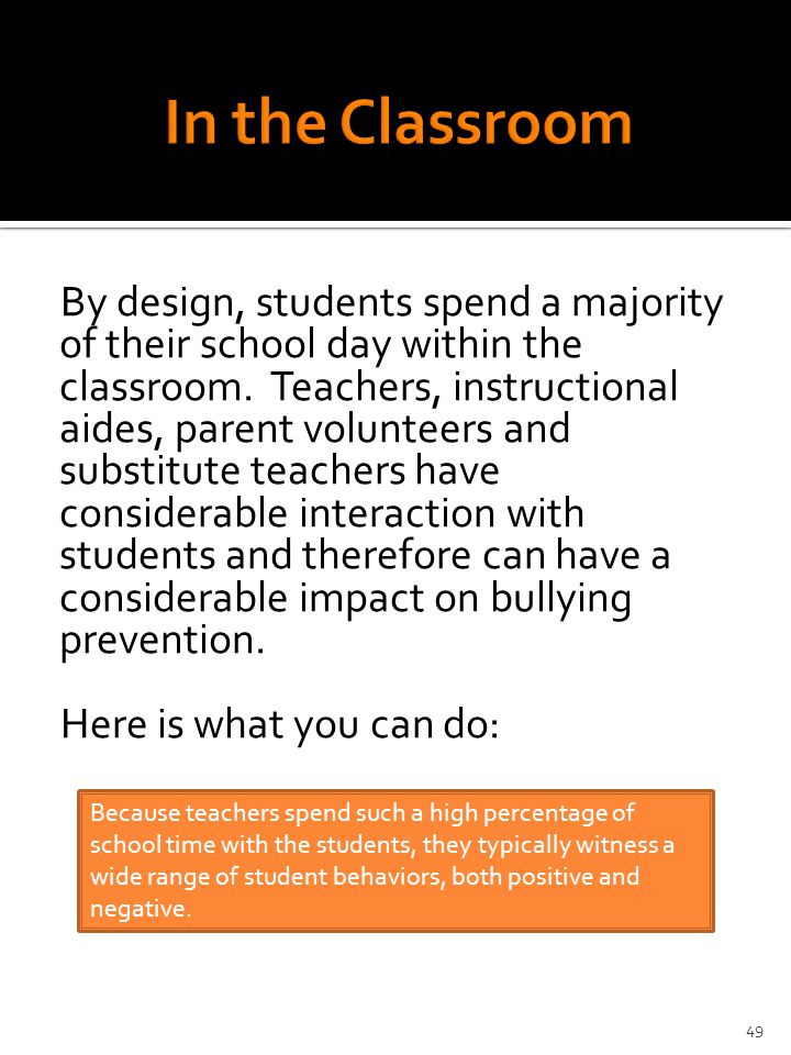 By design, students spend a majority of their school day within the classroom.