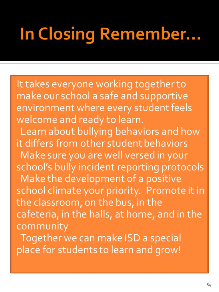 It takes everyone working together to make our school a safe and supportive environment where every student feels welcome and ready to learn.