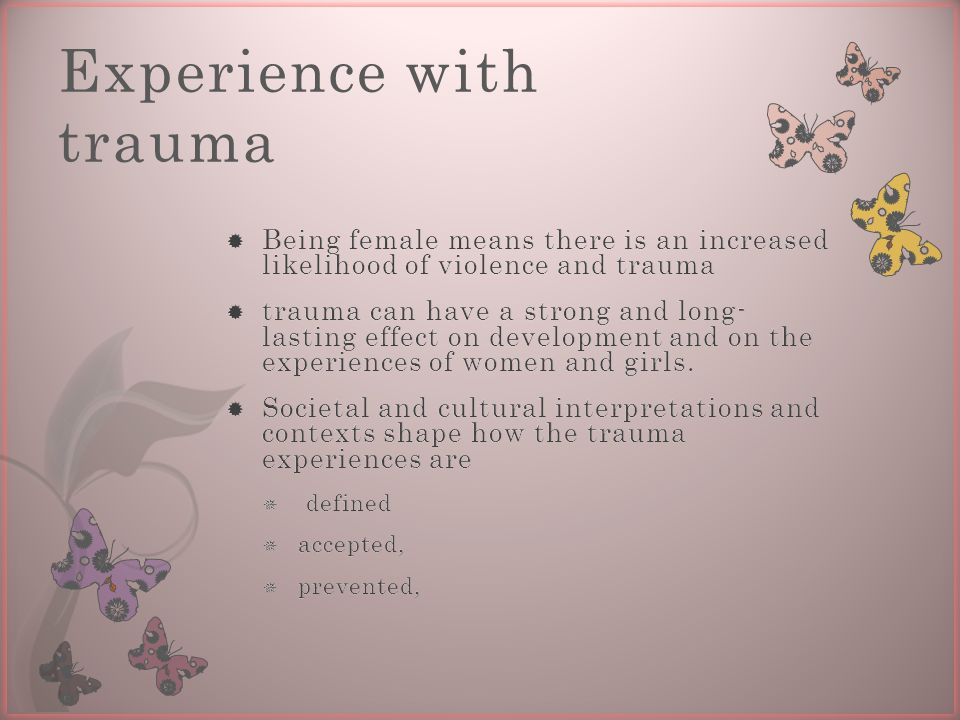 Experience with trauma