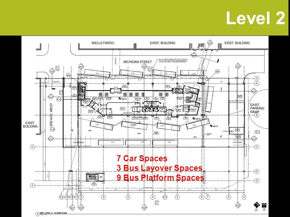 Level 2 7 Car Spaces 3 Bus Layover Spaces 9 Bus Platform Spaces