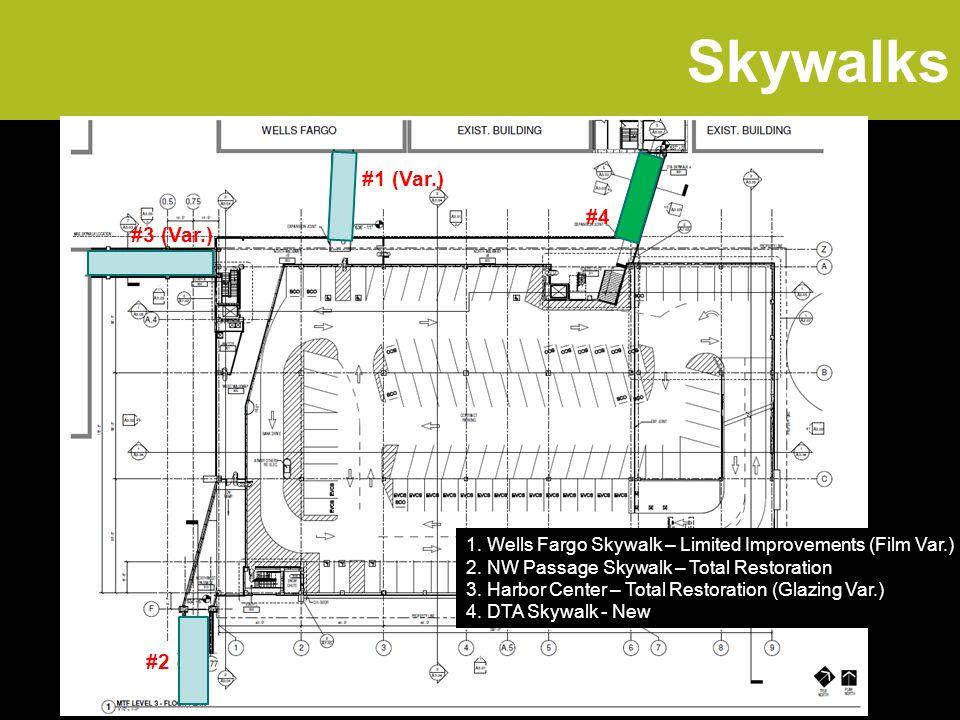 Skywalks #1 (Var.) #3 (Var.) #4 #2 1. Wells Fargo Skywalk – Limited Improvements (Film Var.) 2.
