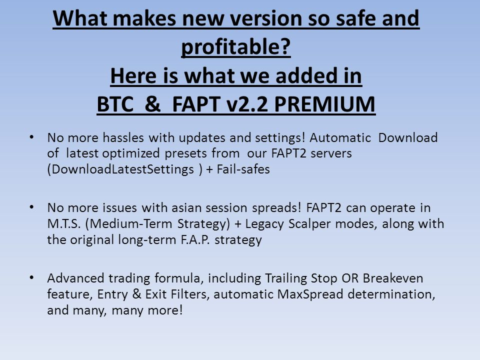 What makes new version so safe and profitable.