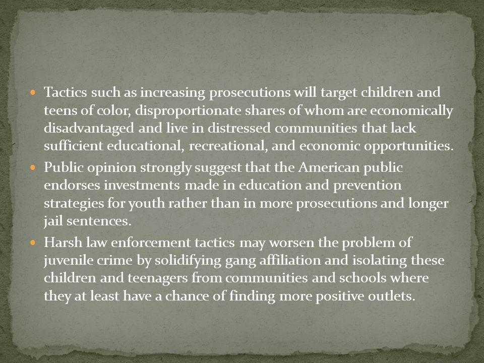 Tactics such as increasing prosecutions will target children and teens of color, disproportionate shares of whom are economically disadvantaged and live in distressed communities that lack sufficient educational, recreational, and economic opportunities.