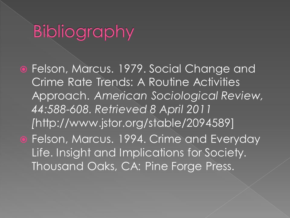  Felson, Marcus.1979. Social Change and Crime Rate Trends: A Routine Activities Approach.