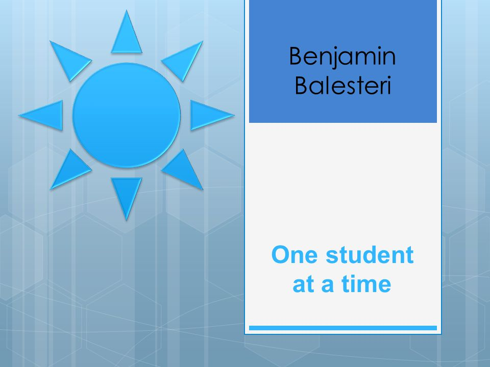 Benjamin Balesteri One student at a time
