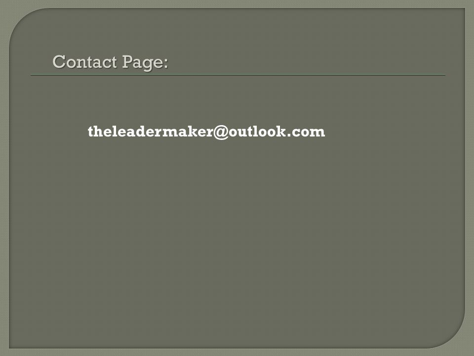 Contact Page: theleadermaker@outlook.com
