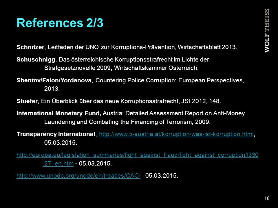 References 2/3 Schnitzer, Leitfaden der UNO zur Korruptions-Prävention, Wirtschaftsblatt 2013.