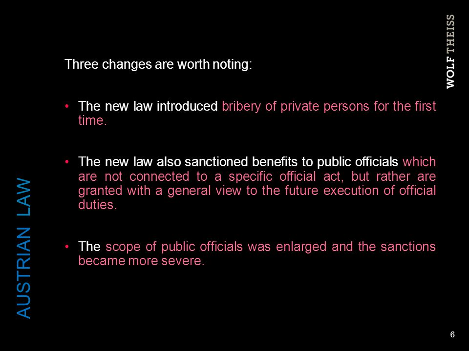 Three changes are worth noting: The new law introduced bribery of private persons for the first time. The new law also sanctioned benefits to public o
