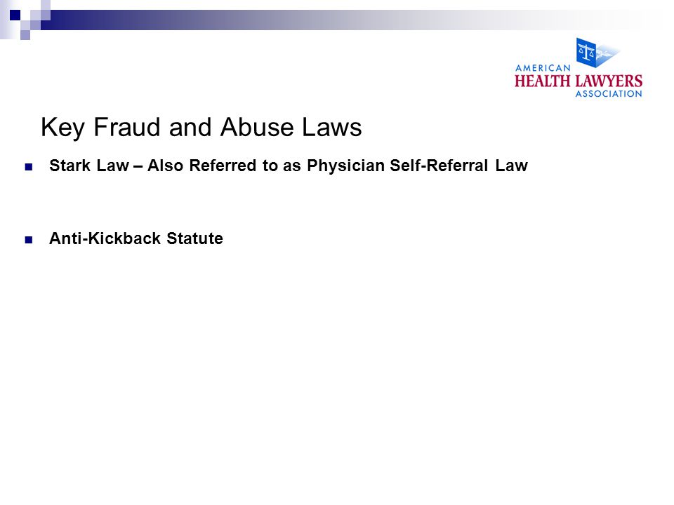 Stark Law Prohibits a physician from making referrals for certain designated health services (DHS) payable by Medicare to an entity with which he or she (or an immediate family member) has a financial relationship (ownership, investment, or compensation), unless an exception applies Prohibits the entity from presenting or causing to be presented claims to Medicare (or billing another individual, entity, or third party payer) for those referred services.
