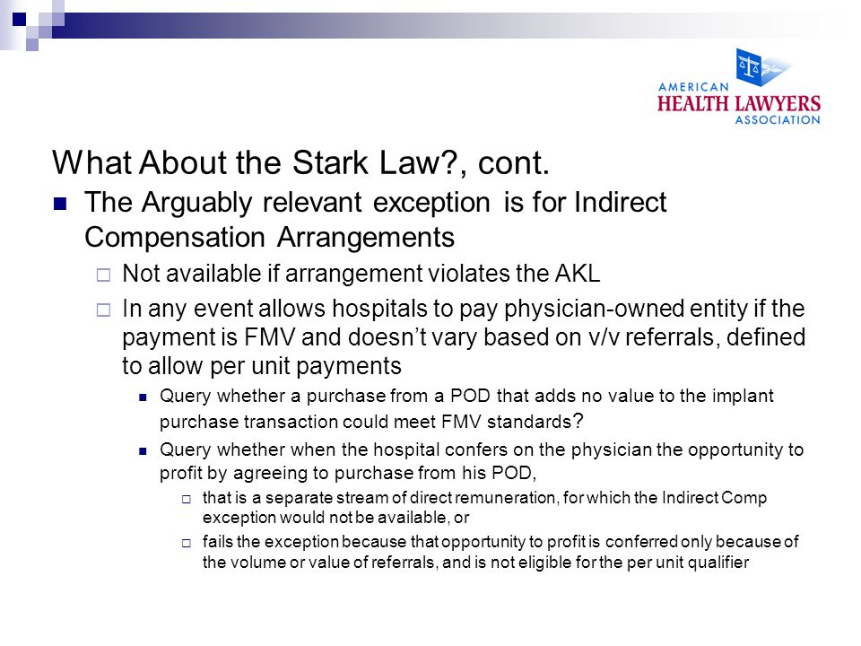 What About the Stark Law , cont.
