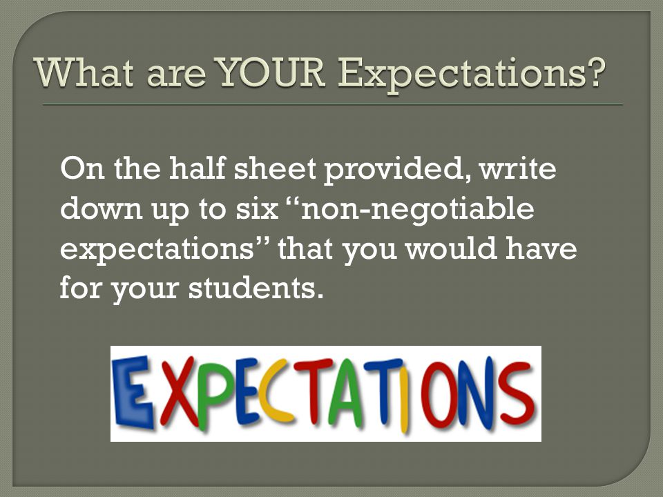 """On the half sheet provided, write down up to six """"non-negotiable expectations"""" that you would have for your students."""