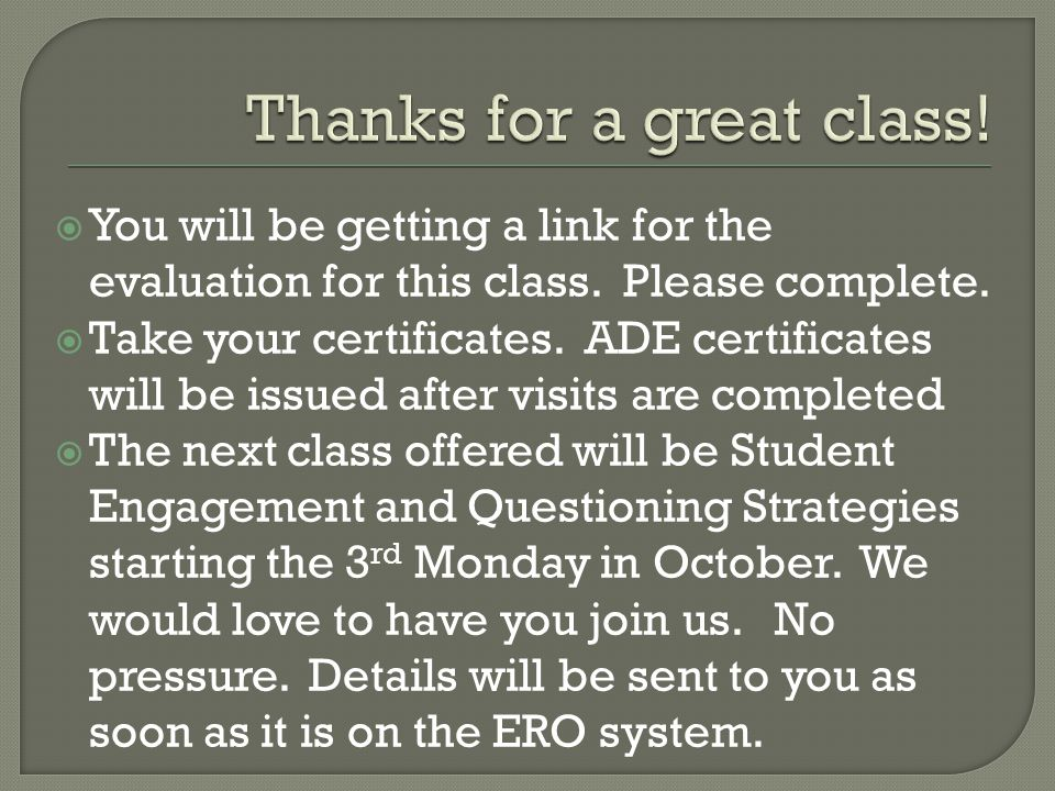  You will be getting a link for the evaluation for this class.