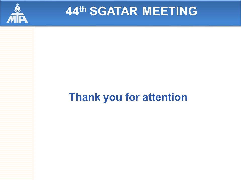 44 th SGATAR MEETING Thank you for attention