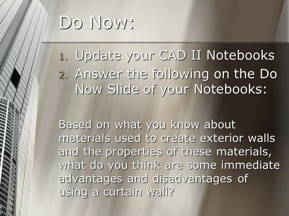 Do Now: 1. Update your CAD II Notebooks 2.