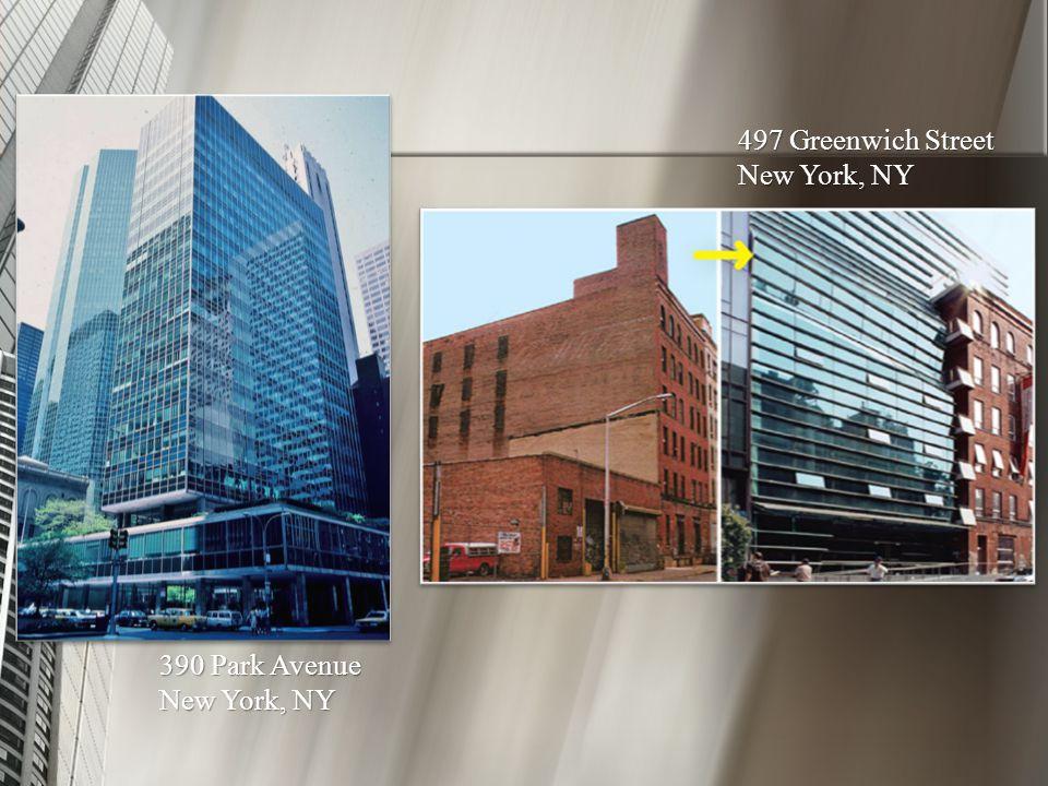 497 Greenwich Street New York, NY 390 Park Avenue New York, NY