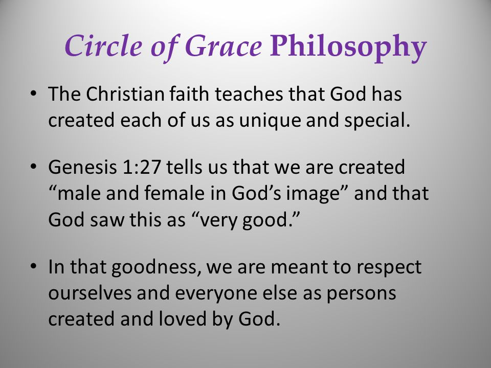 Circle of Grace Philosophy The Christian faith teaches that God has created each of us as unique and special.
