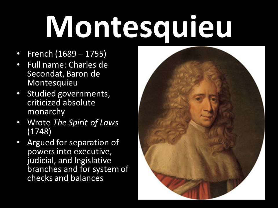 Montesquieu In order to have liberty, it is necessary that the powers of the government be separated. Useless laws weaken the necessary laws.
