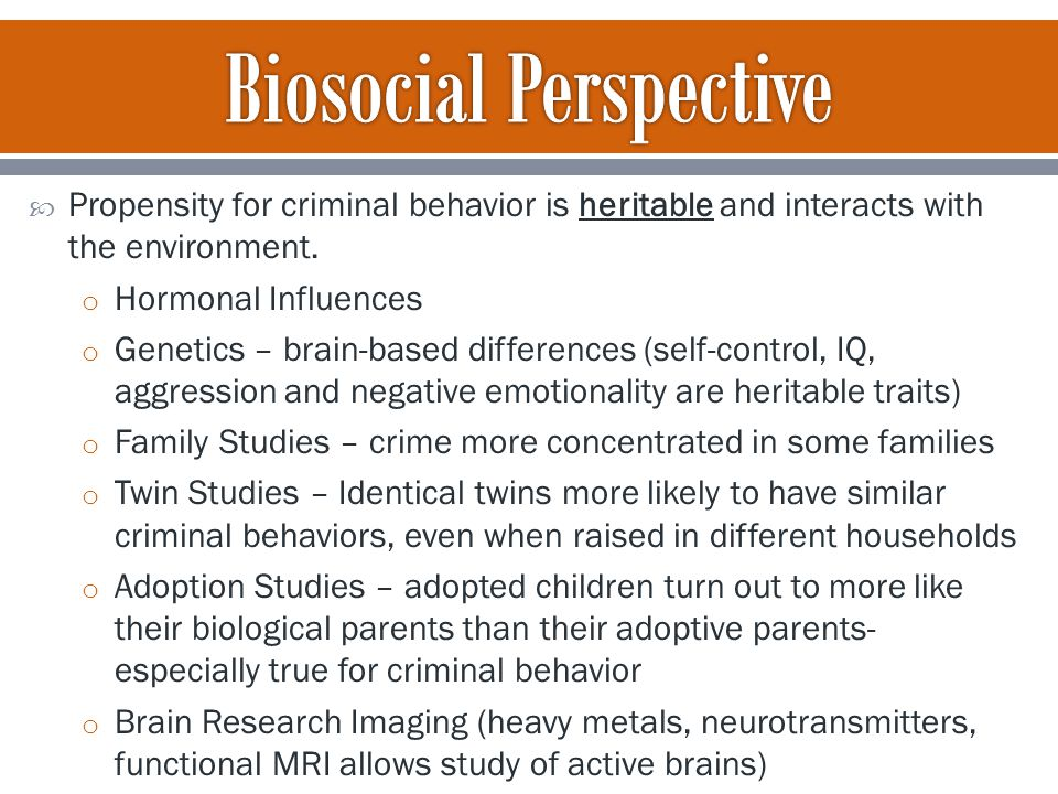  Propensity for criminal behavior is heritable and interacts with the environment.
