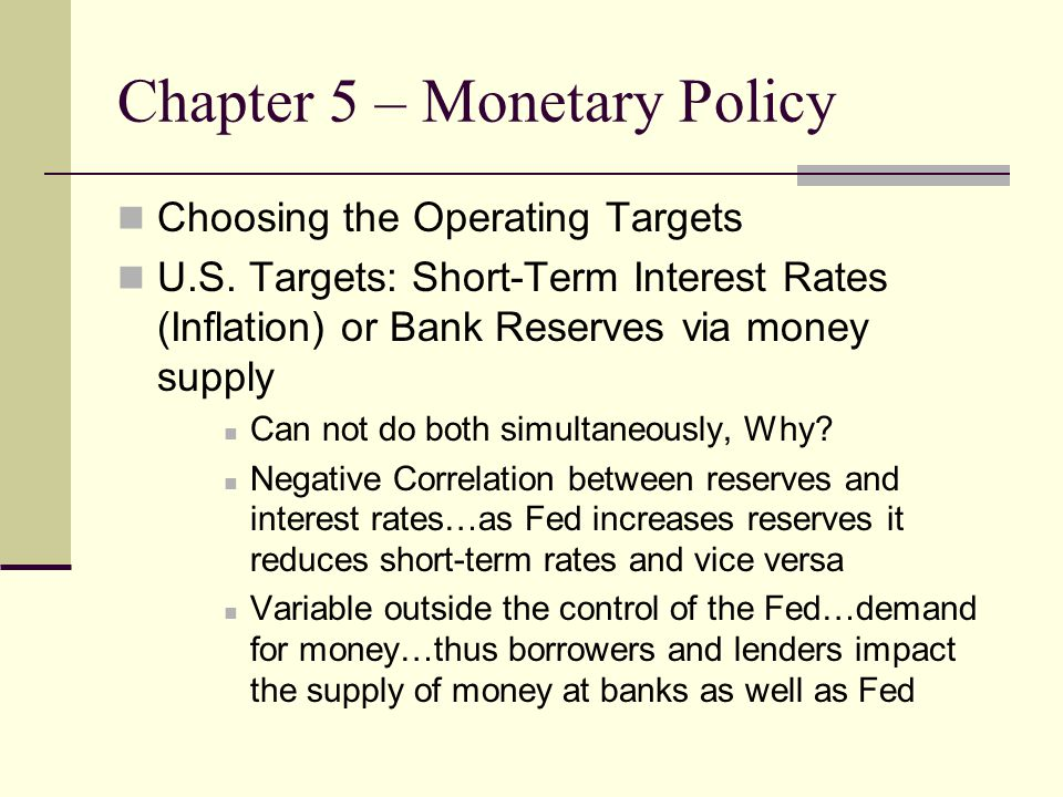 Chapter 5 – Monetary Policy Choosing the Operating Targets U.S.