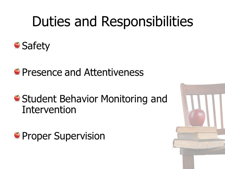 Duties and Responsibilities Safety Presence and Attentiveness Student Behavior Monitoring and Intervention Proper Supervision