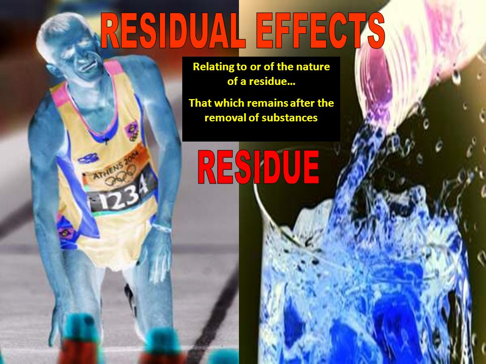 Relating to or of the nature of a residue… That which remains after the removal of substances