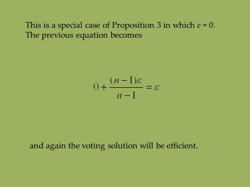 This is a special case of Proposition 3 in which e = 0.