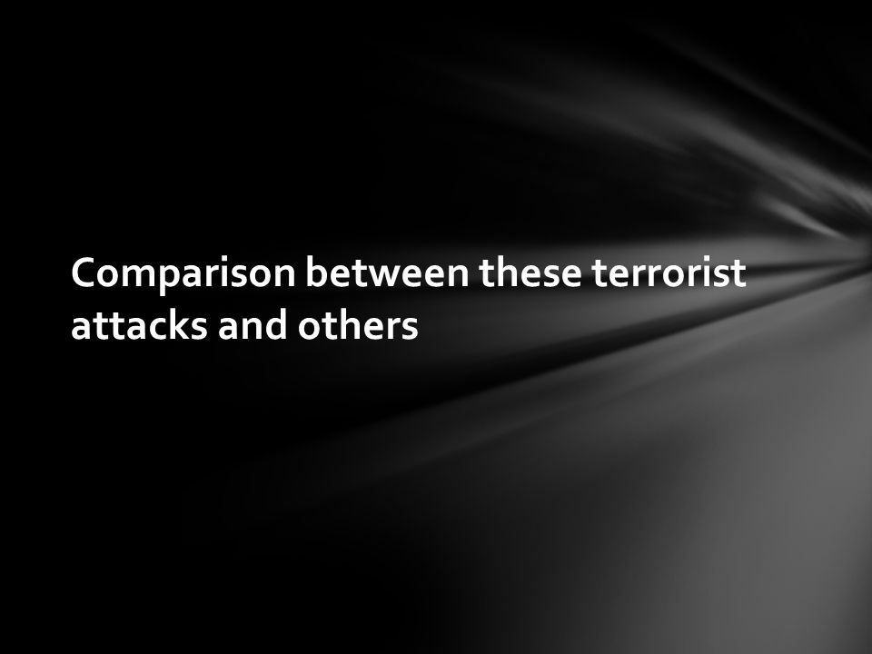 Comparison between these terrorist attacks and others