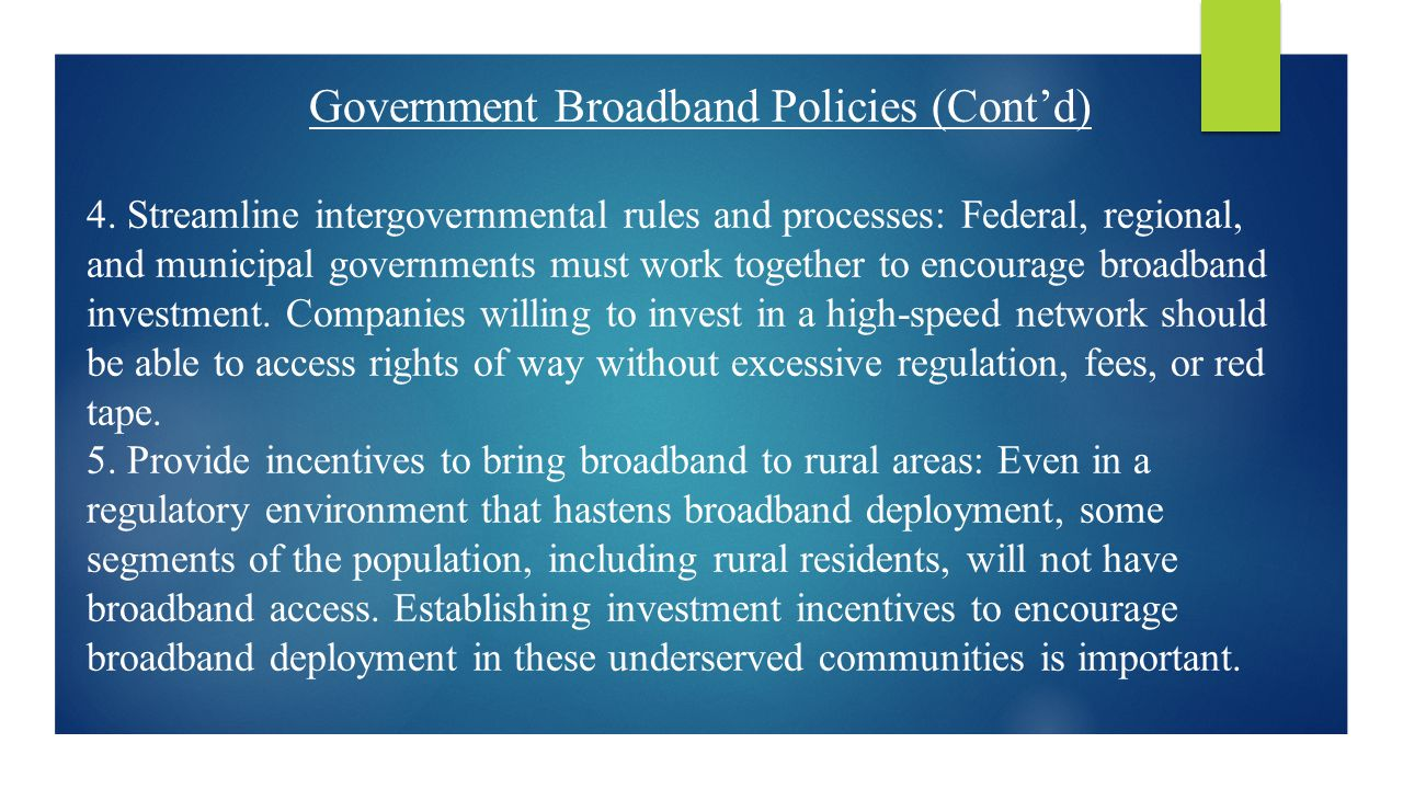 Government Broadband Policies (Cont'd) 4.