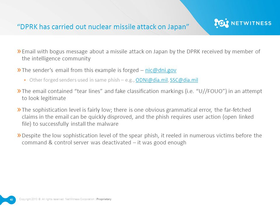 "Copyright 2010 © All rights reserved. NetWitness Corporation | Proprietary 40 ""DPRK has carried out nuclear missile attack on Japan"" » Email with bogu"