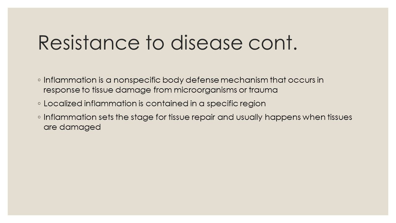 Resistance to disease cont.