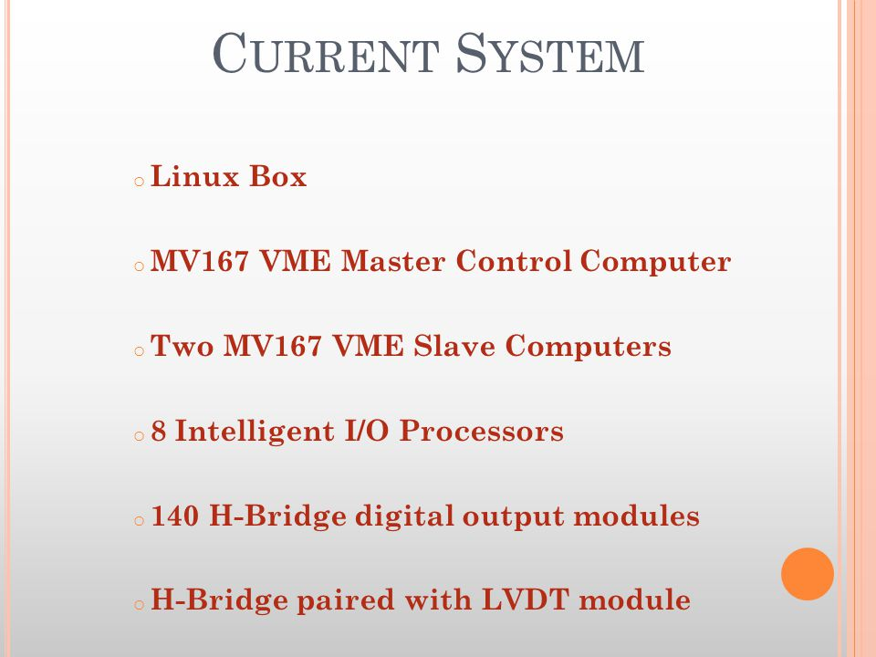 A CTIVE S URFACE U PGRADE o Design and develop an updated control system o VME computers and I/O cards replaced o IIOP interface will be replaced o H-Drive and LVDT modules replaced by microcontroller based modules