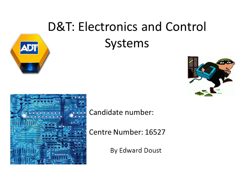 By Edward Doust D&T: Electronics and Control Systems Candidate number: Centre Number: 16527