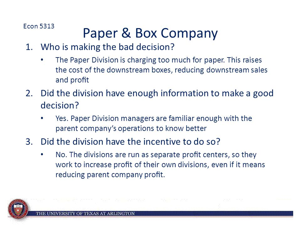 Paper & Box Company 1.Who is making the bad decision.