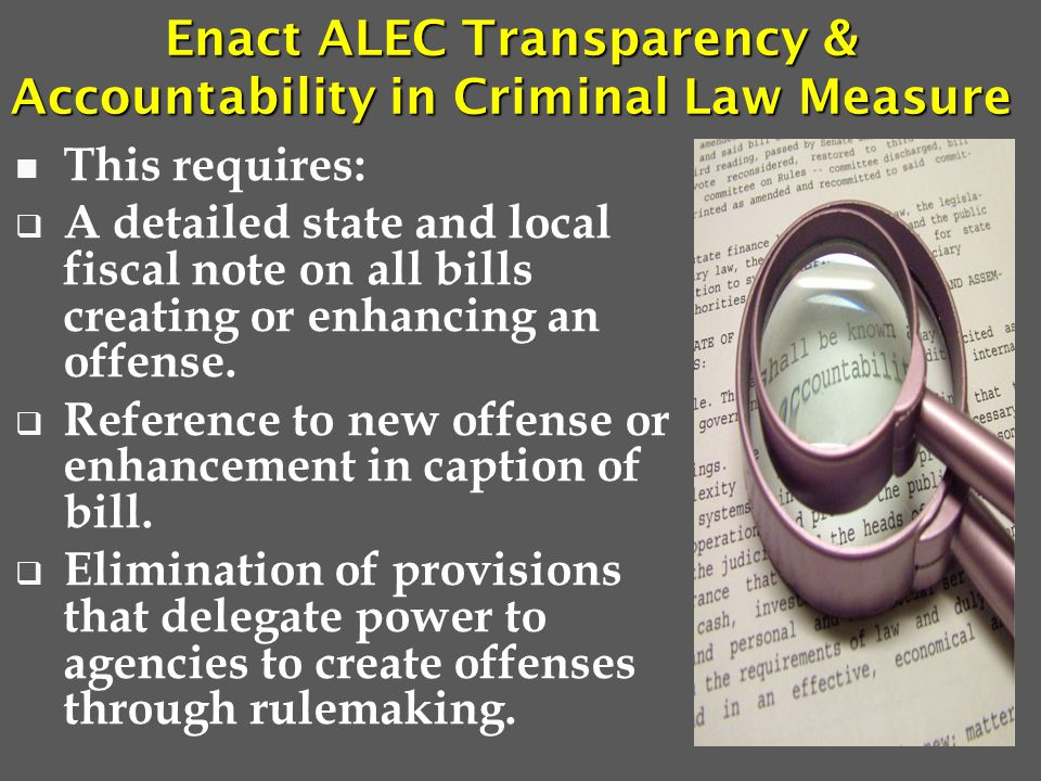 This requires:  A detailed state and local fiscal note on all bills creating or enhancing an offense.