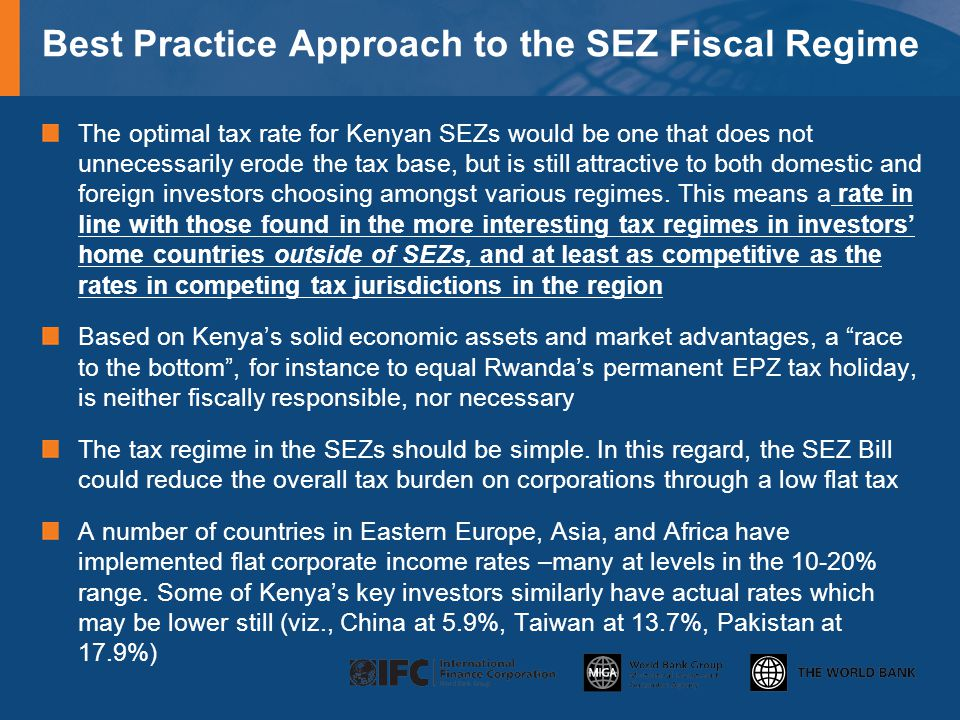 Corporate Income Tax / Profit Tax Rates in Kenya EPZ Investor Countries Investor Country of OriginActual Corporate Tax Rate (%) Luxemburg4.1 Belgium5.2 China5.9 Singapore6.5 Switzerland8.9 Canada9.3 Qatar10.4 Croatia11.5 UAE12.0 Taiwan13.7 Panama13.7 South Korea15.1 Pakistan17.9 Germany19.0 Seychelles19.9 Tanzania20.1 Netherlands20.9 Israel22.8 UK23.1 South Africa24.4 India24.7 Australia26.0 Sri Lanka26.6 USA27.6 Kenya33.1