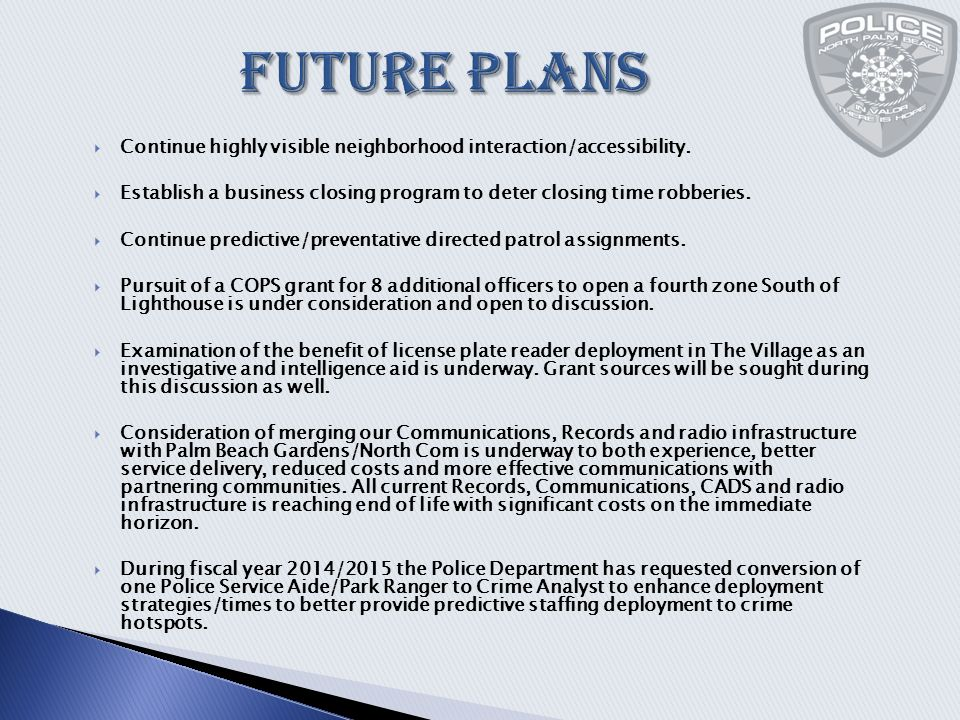 Future Plans  Continue highly visible neighborhood interaction/accessibility.
