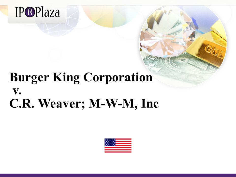 Burger King Corporation v. C.R. Weaver; M-W-M, Inc