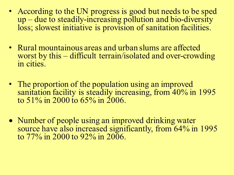 According to the UN progress is good but needs to be sped up – due to steadily-increasing pollution and bio-diversity loss; slowest initiative is prov
