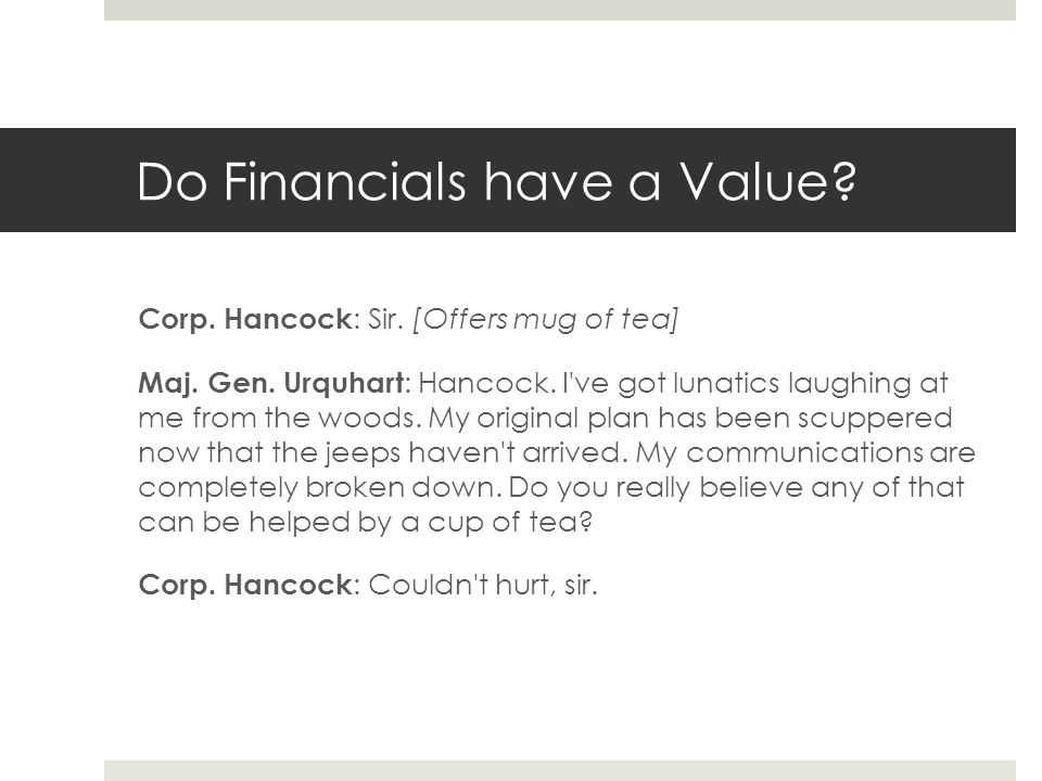 Do Financials have a Value. Corp. Hancock : Sir.